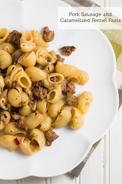 Delicious and unusual! Pork Sausage and Caramelized Fennel Pasta