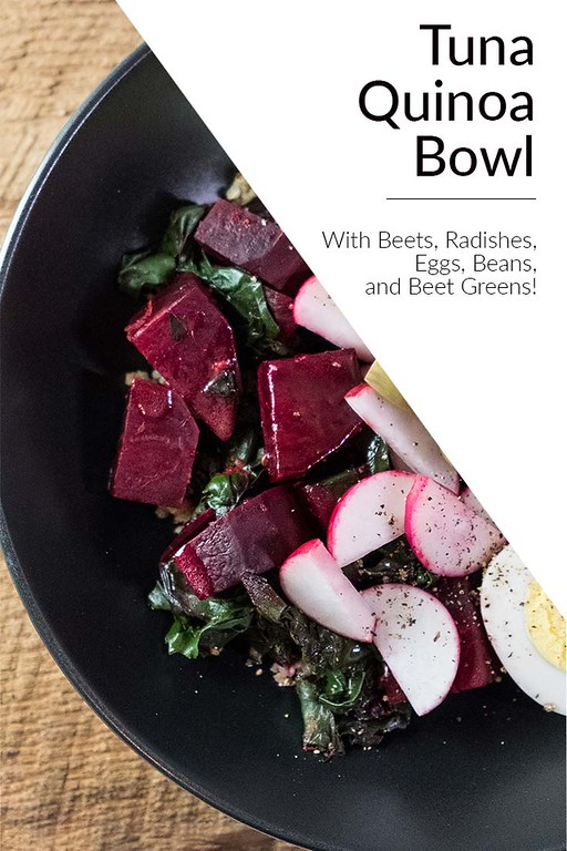 Tuna Quinoa Bowl - tuna, quinoa, beets, radishes, eggs, beans.