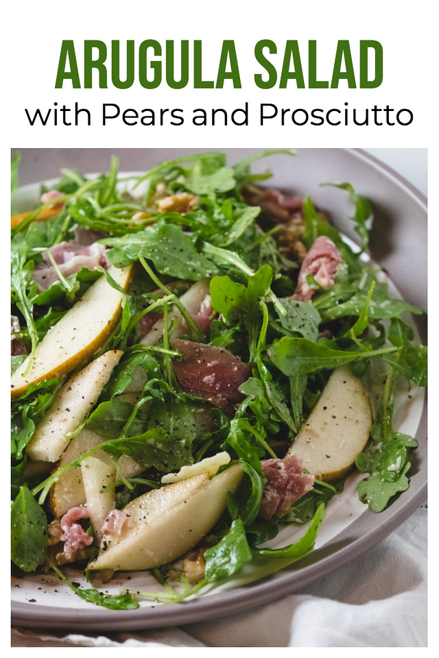 Salad with pears, walnuts and prosciutto with text overlay reading arugula salad