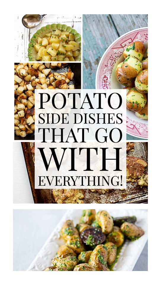 Photo collage of potato recipes with text reading - potato side dishes that go with everything.