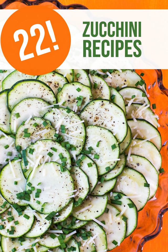 Zucchini scalloped with text reading 22 Zucchini Recipes.