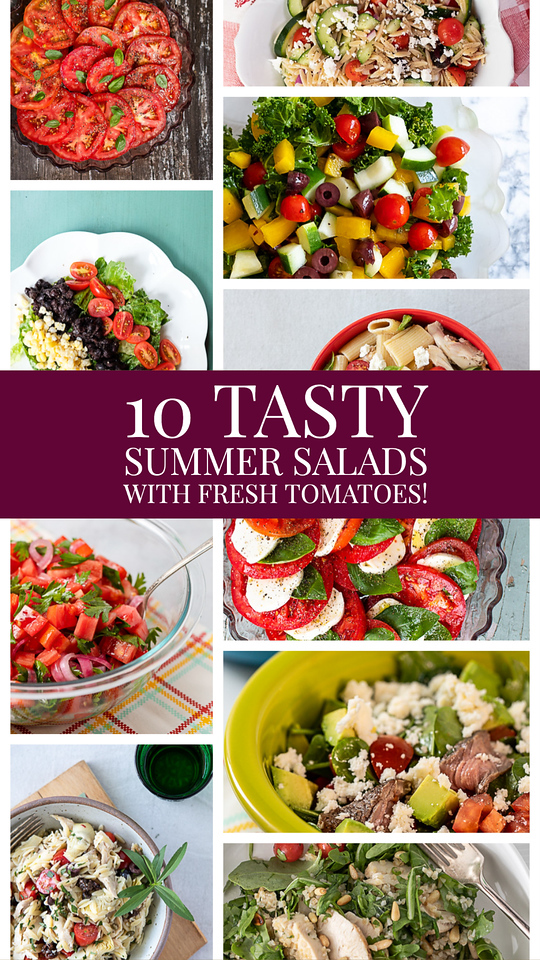 "Collage of tomato recipes with text reading ""10 tasty summer salads with fresh tomatoes."""