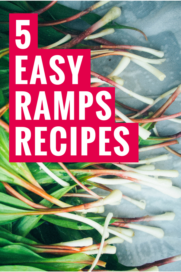 5 Easy ramp recipes for spring, also known as wild leeks or ramson.