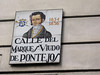 Decorative street sign.  Our street is Calle Marques Viudo de Pontejos--(Viudo=widower)