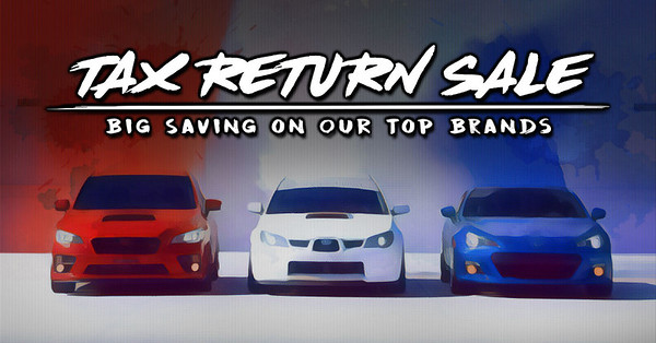 2018 Tax Return Sale! Save On Our Top Brands! | ClubWRX Forum