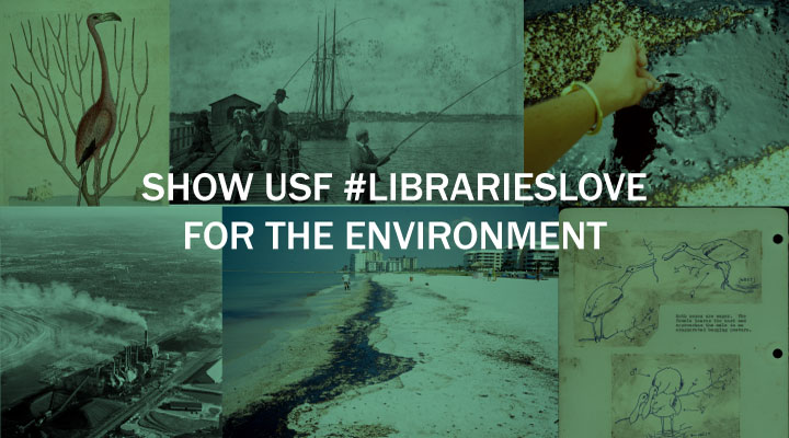 Show USF #LibrariesLove for the Environment