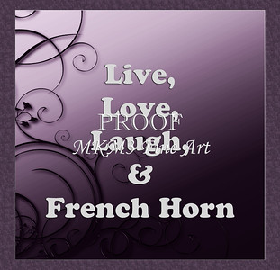 Live Love Laugh and French Horn Poster 2487.48