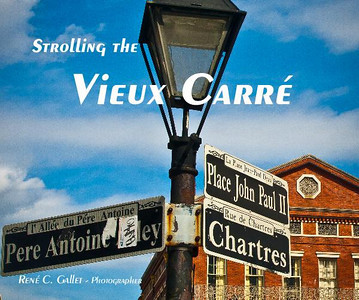 """ Strolling the Vieux Carré""    A visual tour of the residential areas of New Orleans' French Quarter'  Published December, 2010   'Coffee Table Book' --  80 pages -- premium luster paper -- color   Preview this book here"