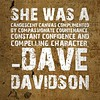 #Maroon over #black - She was a candescent canvas complimented by compassionate countenance, constant confidence and compelling character. - #DaveDavidson #quote #poster version