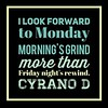 I look forward to #Monday morning's grind more than Friday night's rewind. #DaveDavidson #inspiration #motivation #writersofinstagram #poetsofinstagram #quotes #quoteoftheday #relationshipgoals #leader #leadership #cyranod #penname #rhymeo #success #motivated