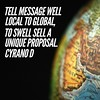 #Tell message well<br /> local to global,<br /> to swell #sell a<br /> unique #proposal.<br /> #CyranoD #motivationalquotes #motivation #inspiration #writersofinstagram #quotes