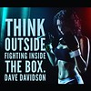 Think outside <br /> fighting inside <br /> the box. <br /> #Dave Davidson #motivationalquotes #quote #quotes #inspire #instagram #instagood #training #sixwordstory #poetry #poetsofinstagram #writersofinstagram #write #boxing #fight #thinkoutthebox