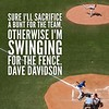 Sure I'll #sacrifice a #bunt for the team, <br /> otherwise I'm swinging for the fence.<br /> #DaveDavidson #poetsofinstagram #qotd #quotes #writer #baseball #mlb #motivation #motivationalquotes #homerun #poetsofinstagram #writersofinstagram