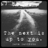 The next is up to you. #davedavidson #6wordstory #justsixwords #sixwordstory #poetry #poetryofinstagram #bwphotography