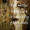 #kiss #klimt #tears #art #quote #davedavidson #love #hopelessromantic