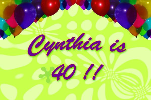 Cynthia is 40 !!