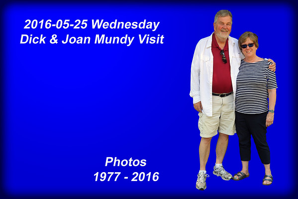 2016-05-25 Joan & Dick Mundy Visit