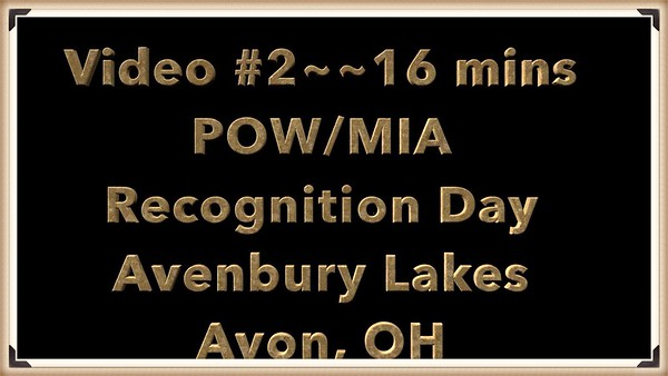 VIDEO # 2 ~~ POW MIA Recognition Day - Fri., Sept. 21, 2018, Avenbury Lake, Avon, OH