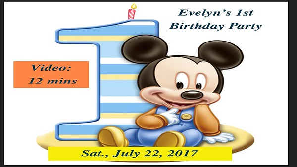 Video:  12 mins ~~ Evelyn's 1st year old birthday party...Sat., July 22, 2017