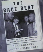 """Another excerpt from <u><i>The Race Beat</i></u>:  <i>At one point, Gordon was standing in the lobby when he saw the prime organizer of the five-month-long Birminghm campaign, Wyatt T. Walker, and Walker's wife emerge from a room.  Gordon saw a state trooper hit Walker's wife with the butt of his rifle, knocking her down.  Walker was incensed and started stalking the state trooper.  Gordon dropped his journalistic restraint and ran to tackle Walker before he could jump the trooper.  Gordon was more startled than anyone that he'd crossed the line and changed the outcome of a story unfolding in front of him.  But he felt, as did Walker, that he might have saved Walker from a brutal response.""""</i>  Knowing Bob's diminutive size, it would likely astonish many folks that Bob Gordon should dare such a thing.  To those of us who knew Bob, it wouldn't be surprising at all.  His humanity and his courage transcended his physical presence."""