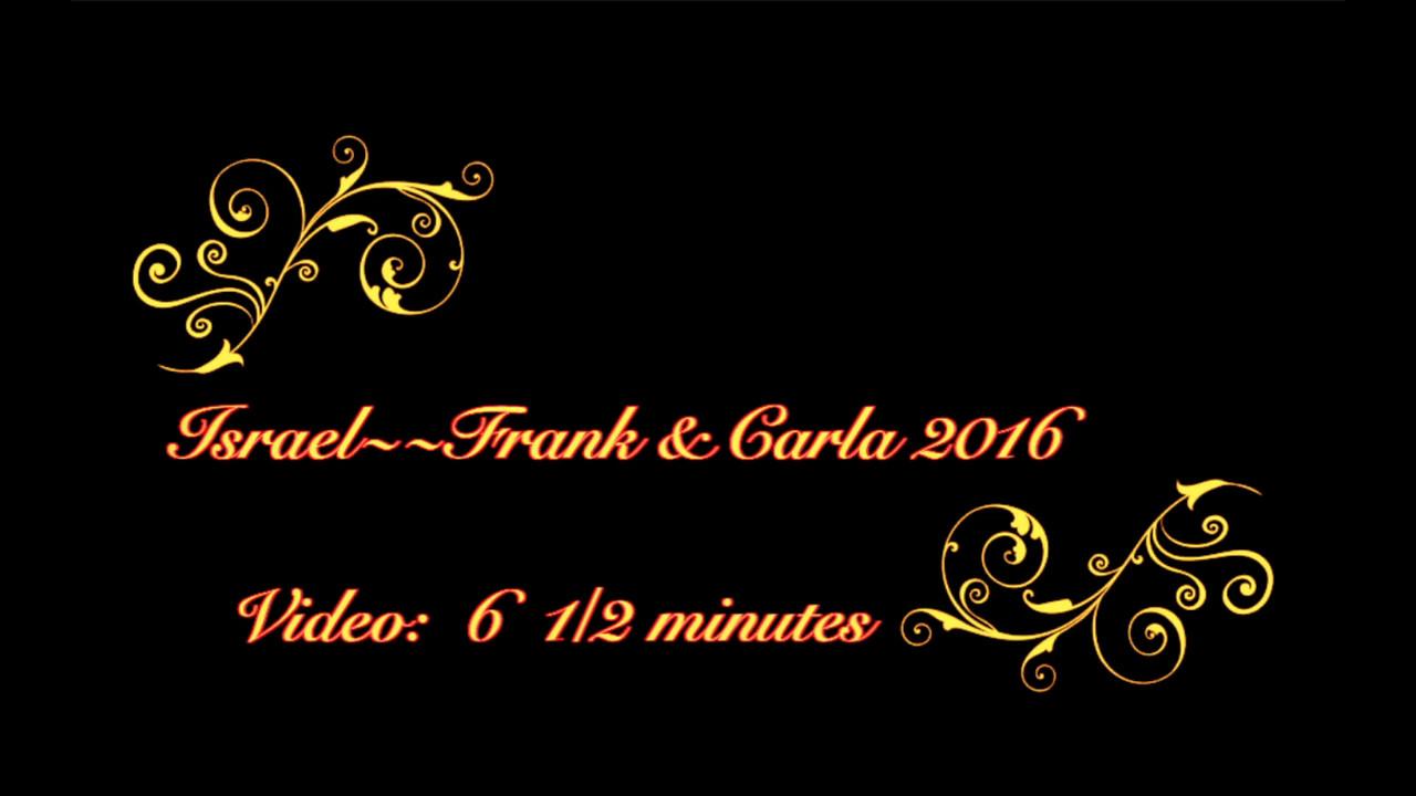 VIDEO:  6 1/2 minutes - Israel - Frank & Carla, 2016