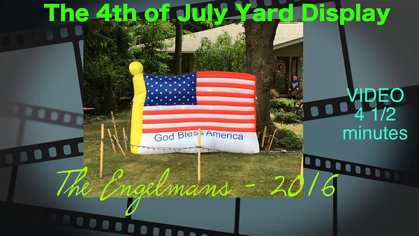 VIDEO:  4 1/2 minutes -- 4th of July Yard Display - 2016 - Engelmans