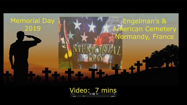Video:  7 mins ~~ Memorial Day Engelmans, 2019