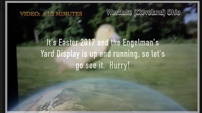 VIDEO:  6 1/2 mins  Easter Yard Display, Westlake, (Cleveland) Ohio, April, 2017
