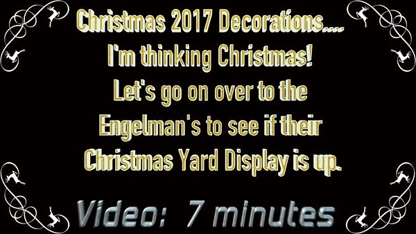 Video:  7 minutes ~~ Engelmans Christmas 2017, Westlake, Ohio