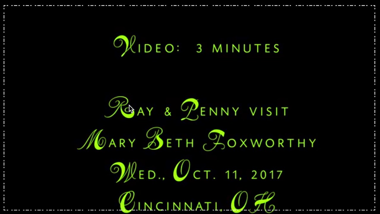 Video:  3  minutes ~~  Ray & Penny visit Mary Beth, Oct. 11,  2017