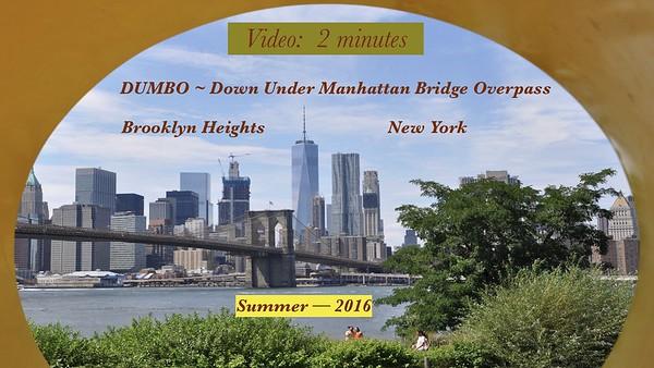 Video:  2 mins ~~ DUMBO, Brooklyn Heights, New York, Summer 2017