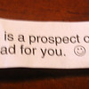 This was in a fortune cookie I had the day before we left. You better believe it!