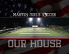 Our House - Lady Warriors Soccer 11X14