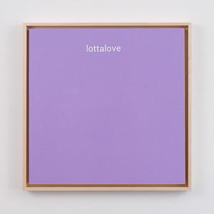 "lottalove   12"" x 12""   acrylic on mdf board   2020   $600 (framed)"