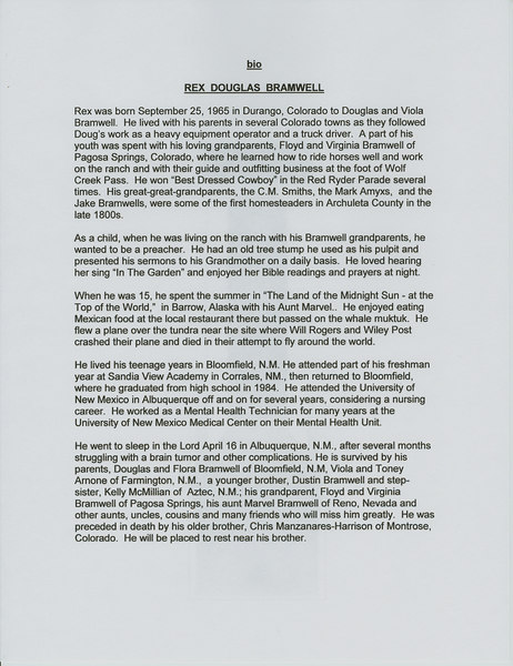 Rex's obit written by his Aunt Marvel.  Rex told me one of the last times we talked on the phone, the saddest day of his life was when he went to live with his dad and left the loving care of his grandparents Floyd and Virginia.  He loved them so, and they he.
