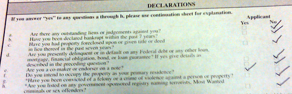 This was my friend's rental application.  Maybe they should have led with question h.
