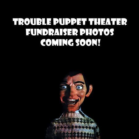 Trouble Puppet Fundraiser 2009/2010/2011
