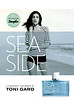 TONI GARD Seaside 2015 Germany (Douglas stores) 'A fragrance for women by Toni Gard'