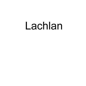 Lachlan)