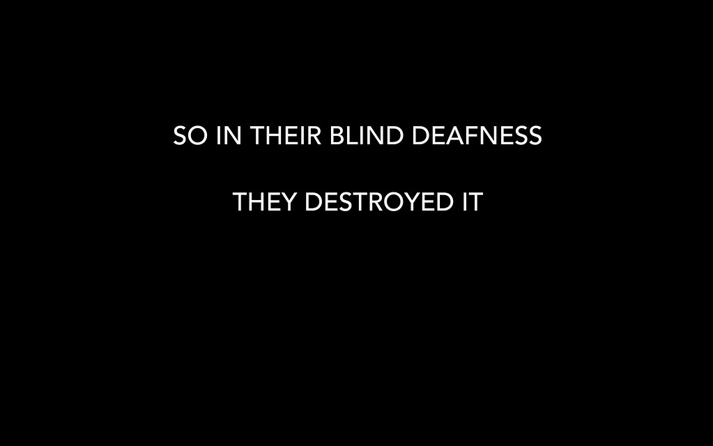 AND SO IN THEIR BLIND DEAFNESS