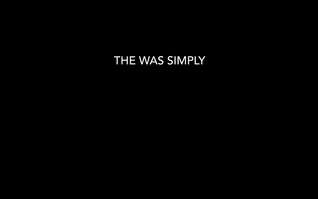 THERE WAS SIMPLY