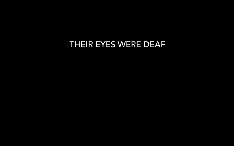 THEIR EYES WERE DEAF