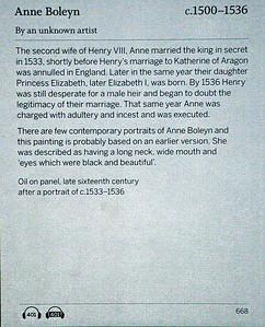 Anne Boleyn, 1. Marquess of Pembroke (* 1501 oder 1507, wahrscheinlich in Blickling Hall (Norfolk); † 19. Mai 1536 in London) war die zweite der sechs Ehefrauen Heinrichs VIII. und von 1533 bis 1536 Königin von England.