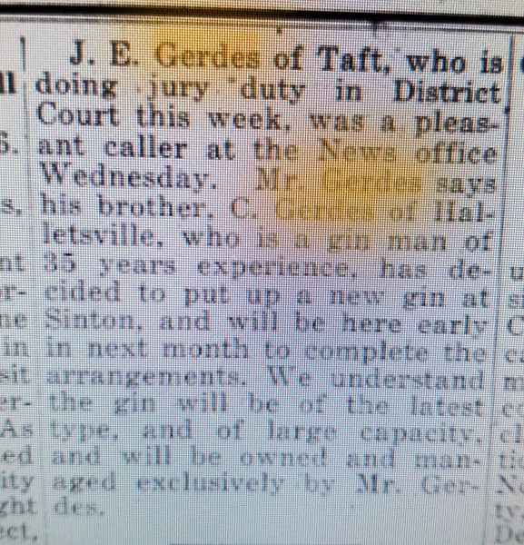 January 28. 1916 - Joseph E. Gerdes and Casper Lawrence Sr. FIRST CLUE of dates and the big move from Hallettsville to Sinton to build his eventual ginning empire.