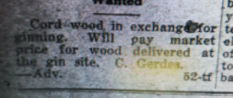 The gin was run by steam boiler/engine so he put out notification to buy wood to fire the boilers. This same ad was run in nearly every edition of the San Patricio paper in this time period.