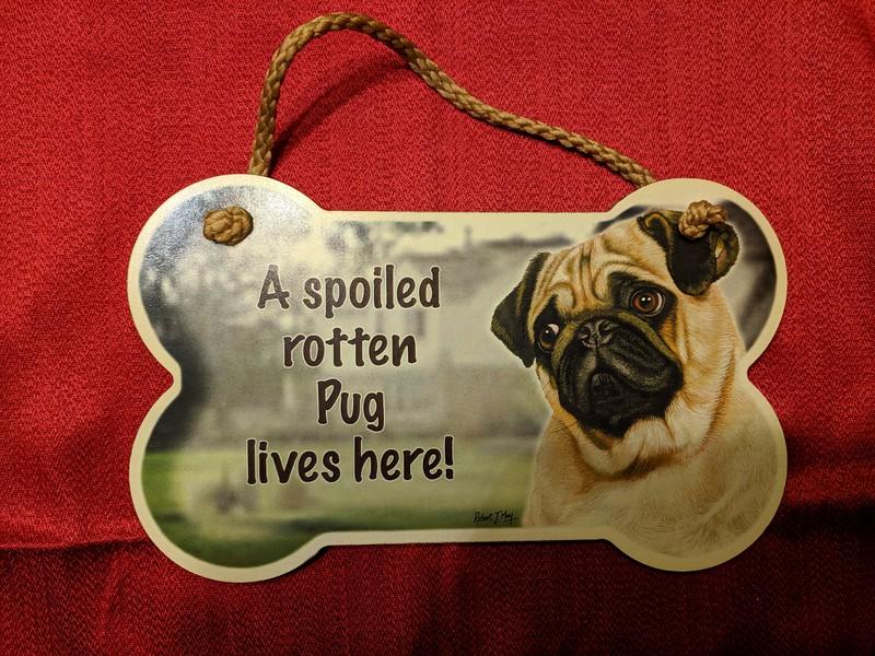 Spoiled Pug Plaque