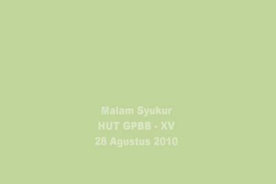 Malam Ucapan Syukur  HUT GBPP XV 28 Agustus 2010