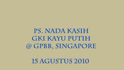 PS Nada Kasih (GKI Kayu Putih) 15 Agustus 2010 @ GPBB, Singapore