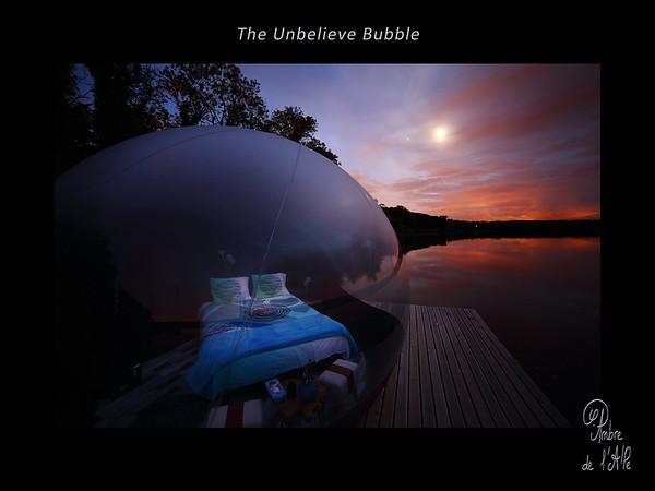 The Unbelive Bubble