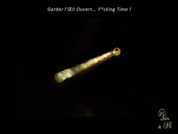 Garder l'Oeil Ouvert... F*cking Time !